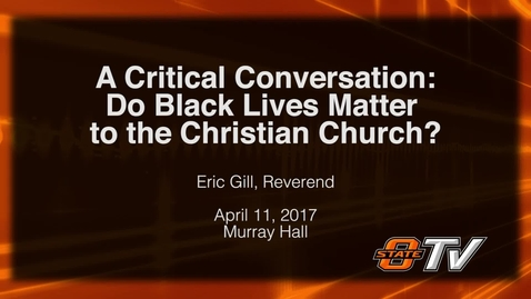 Thumbnail for entry REBROADCAST: A Critical Conversation: Do Black Lives Matter to the Christian Church?