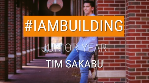 Thumbnail for entry #IAmBuilding Junior Year - Tim Sakabu