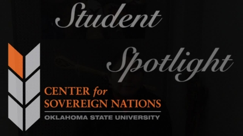 Thumbnail for entry Center for Sovereign Nations Student Spotlight | Shayla Miller
