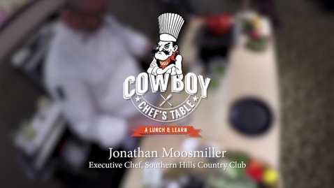 Thumbnail for entry Cowboy Chef's Table: Jonathan Moosmiller