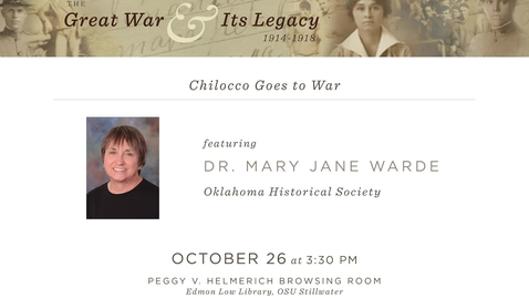 """Thumbnail for entry The Great War and Its Legacy: """"Chilocco Goes to War"""""""