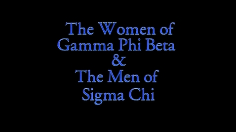 Thumbnail for entry Freshman Follies 2013: Gamma Phi Beta/Sigma Chi