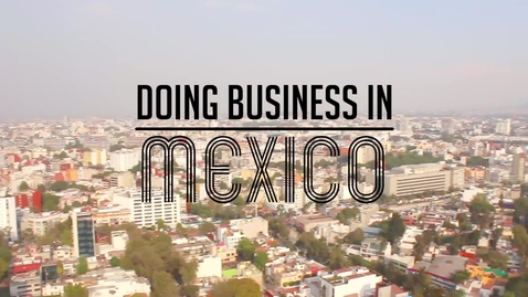 Thumbnail for entry Doing Business in Mexico - CAGLE Study Abroad