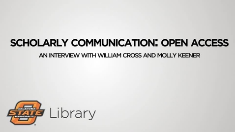 Thumbnail for entry Open Access: An Interview with William Cross and Molly Keener