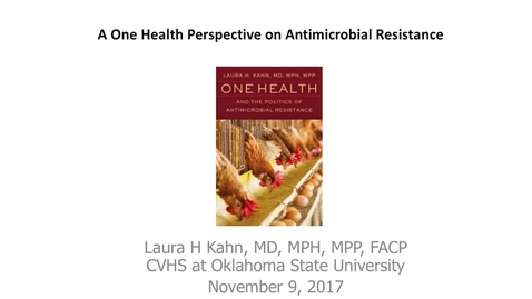 Thumbnail for entry A One Health Perspective on Antimicrobial Resistance