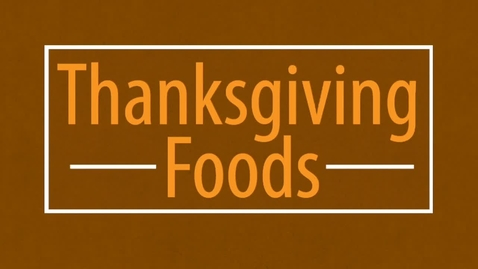 Thumbnail for entry Thanksgiving Foods