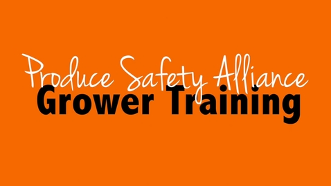 Thumbnail for entry Produce Safety Alliance Grower Training