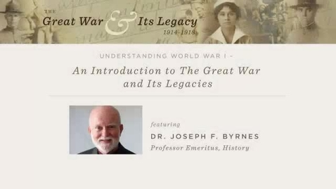 Thumbnail for entry The Great War and Its Legacy:  Dr. Joseph F. Byrnes Religion on the Western Front