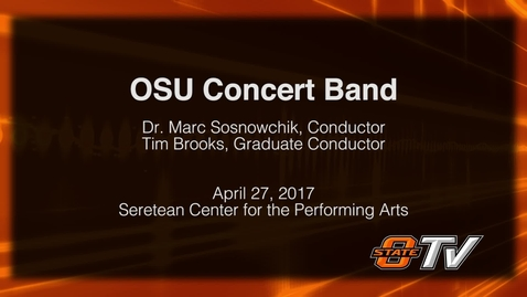 Thumbnail for entry OSU Concert Band Performance: April 27, 2017