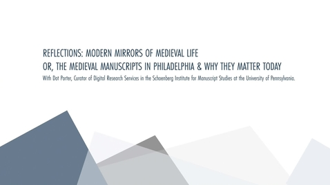 Thumbnail for entry Reflections: Modern Mirrors of Medieval Life