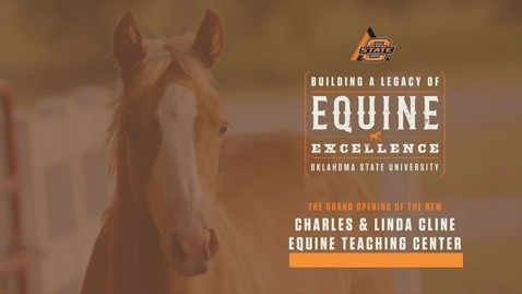 Thumbnail for entry REBROADCAST:  Grand Opening of Charles & Linda Cline Equine Teaching Center