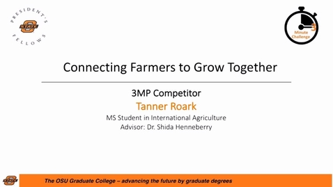 Thumbnail for entry 2017 Three Minute Challenge Presentation Tanner Roark Connecting Farmers to Grow Together