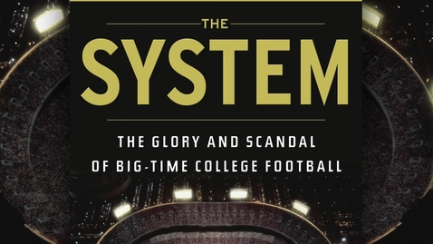 """Thumbnail for entry Jeff Benedict, Co-Author of """"The System:  The Glory and Scandal of Big-Time College Football"""""""