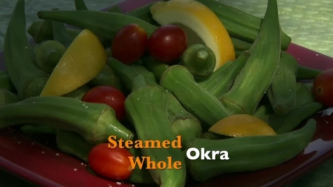 Thumbnail for entry OKG Recipe Demo: Steamed Whole Okra