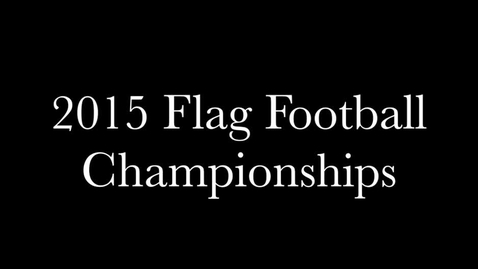 Thumbnail for entry Flag Football Intramural Championships