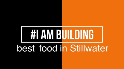 Thumbnail for entry #IAmBuilding Go-to Meal in Stillwater