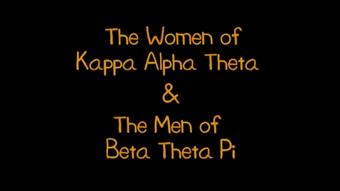 Thumbnail for entry Freshman Follies 2013: Kappa Alpha Theta/Beta Theta Pi