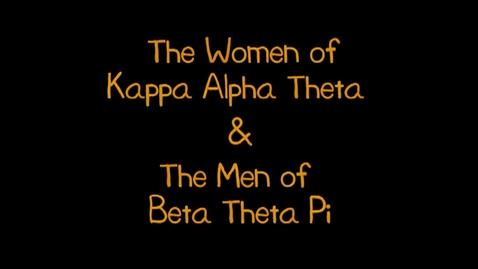 Thumbnail for entry Freshman Follies 2013: Kappa Alpha Theta/Beta Theta Pi