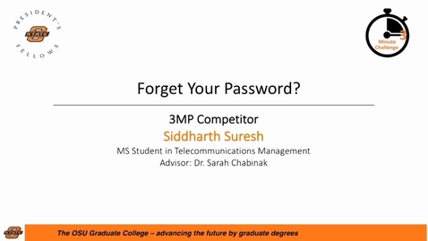 Thumbnail for entry 2017 Three Minute Challenge Presentation Siddharth Suresh Forget Your Password?
