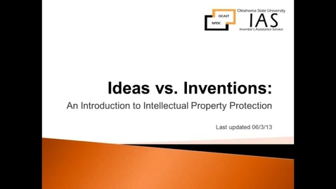 Thumbnail for entry Ideas Vs. Invention:  An Introduction to Intellectual Property Protection