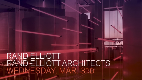 Thumbnail for entry Rand Elliott: School of Architecture Lecture Series