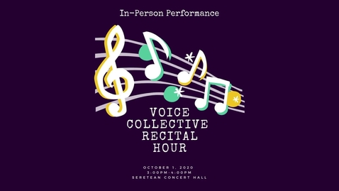 Thumbnail for entry Greenwood School of Music Voice Collective Recital Hour