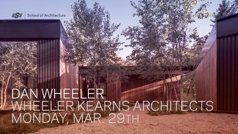 Thumbnail for entry Dan Wheeler: School of Architecture Lecture Series