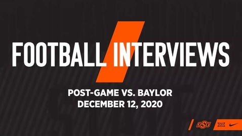 Thumbnail for entry 12/14/20 Cowboy Football: Post-Game Interviews Following Win at Baylor