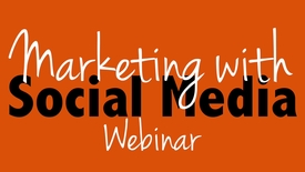 Thumbnail for entry Marketing with Social Media Webinar