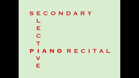 Thumbnail for entry BROADCAST Saturday 5/1 @ 5:30pm:  Greenwood School of Music Secondary & Elective Piano Student Recital