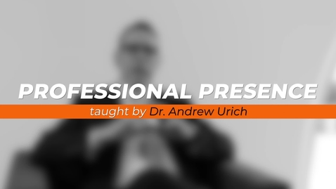Thumbnail for entry Professional Presence - Andrew Urich