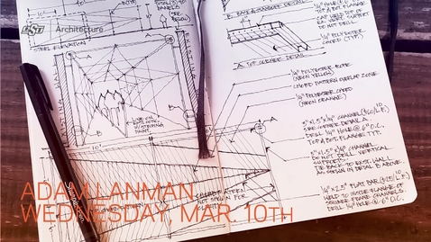 Thumbnail for entry Adam Lanman: School of Architecture Lecture Series