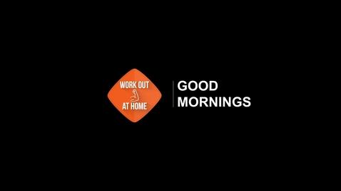 Thumbnail for entry Good Mornings