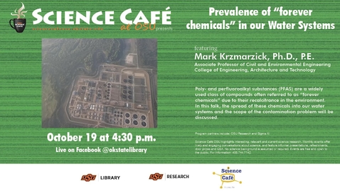 """Thumbnail for entry Science Cafe: """"Prevalence Of """"Forever Chemicals"""" In Water Systems"""""""