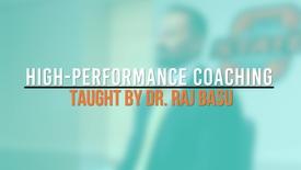 Thumbnail for entry High-Performance Coaching - Dr. Raj Basu