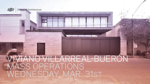 Thumbnail for entry Viviano Villarreal-Bueron: School of Architecture Lecture Series
