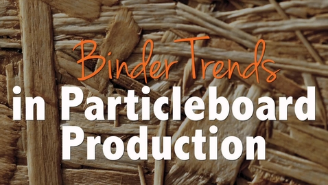 Thumbnail for entry Binder Trends in Particleboard Production