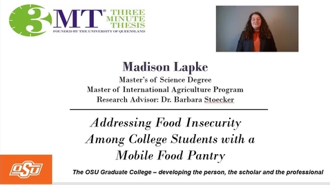 Thumbnail for entry Madison Lapke 3MT: Addressing Food Insecurity Among College Students with a Mobile Food Pantry