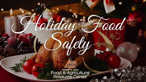 Thumbnail for entry 2018 Holiday Food Safety