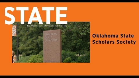 Thumbnail for entry STATE Magazine:  Oklahoma State Scholars Society