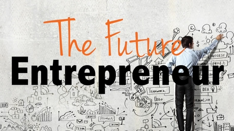 Thumbnail for entry The Future Entreprenuer