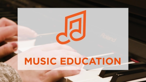 Thumbnail for entry CAS Major Profile: Music Education