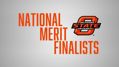 Thumbnail for entry National Merit Finalists at OSU