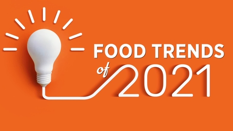 Thumbnail for entry 2021 Food Trends