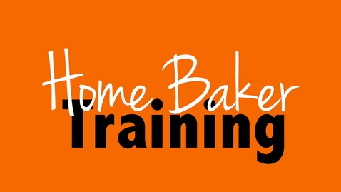 Thumbnail for entry Home Baker Training