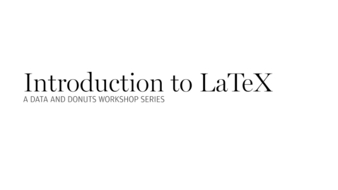 Data and Donuts: Intro to LaTeX workshop