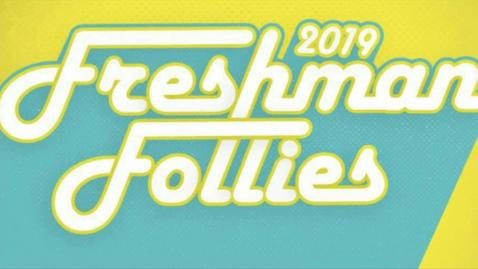 Thumbnail for entry REBROADCAST:  2019 Freshman Follies