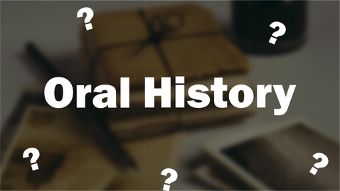 Thumbnail for entry What is Oral History?