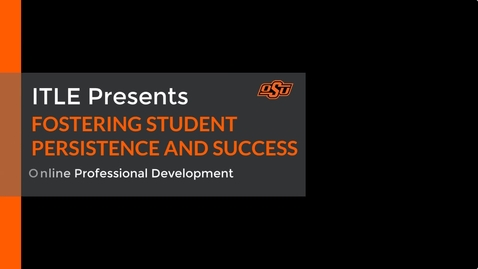 Thumbnail for entry Fostering Student Persistence and Success: Practical Strategies for Teaching