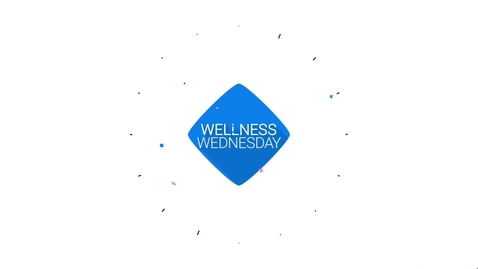 Thumbnail for entry Wellness Wednesday 5/6